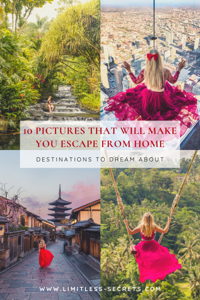 10 Pictures and Destinations that will make you escape from home