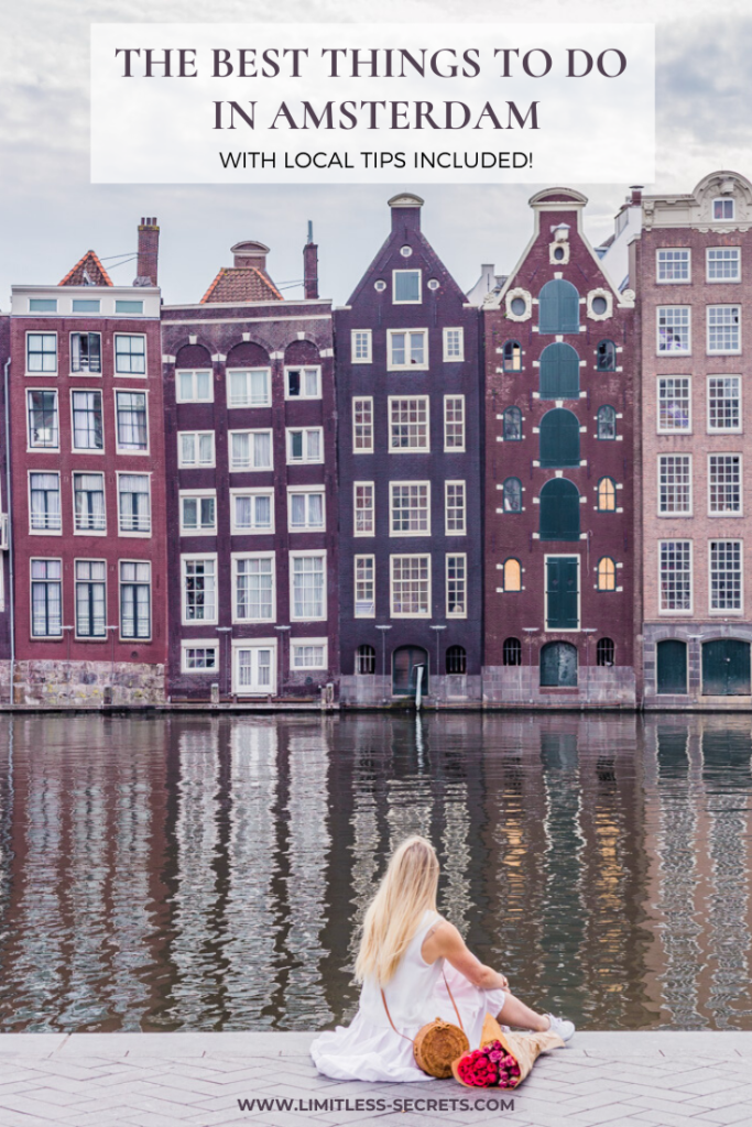 15 Best Things to do in Amsterdam - With local tips included! Are you planning a getaway in Amsterdam in the Netherlands? Great idea: this city is VERY charming! I am offering you here a list of the 15 best things to do in Amsterdam. As I lived here for 2 years, I have included in this list both my sightseeing tips as well as my local tips. #amsterdam #thenetherlands #nederlands #damrak #canalhouses | Amsterdam travel guide | What to do in Amsterdam | What to see in Amsterdam | Amsterdam photography | Amsterdam local tips | Amsterdam tourism